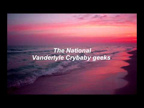 The National - Vanderlyle Crybaby geeks (Sub. Español)