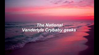 The National - Vanderlyle Crybaby geeks (Sub. Español)
