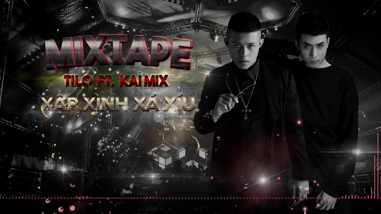 Mixtape - Xập Xình Xá Xíu 138bpm - TiLo ft Kai Mix