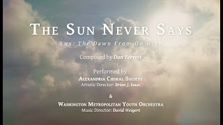 The Sun Never Says, from Dan Forrest's Lux: The Dawn From On High