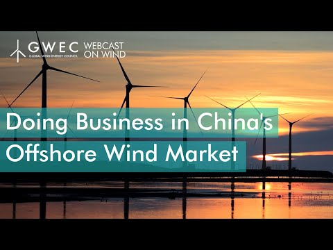 Webcast on Wind: Doing Business In China's Offshore Wind Market