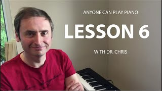 Anyone Can Play the Piano with Dr Chris | Lesson 6 видео