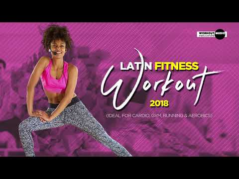 Latin Fitness Workout 2018 (130 bpm)