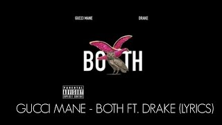 Gucci Mane - Both feat. Drake (Lyrics)