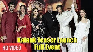 UNCUT - Kalank Official Teaser Launch | Varun | Aditya Roy | Sanjay | Alia | Sonakshi | Madhuri