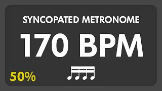 170 BPM - Syncopated Metronome - 16th Notes (50%)