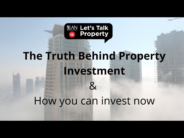 Let's Talk Property | The Truth Behind Property Investment