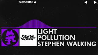 [Dubstep] - Stephen Walking - Light Pollution [Monstercat Release]