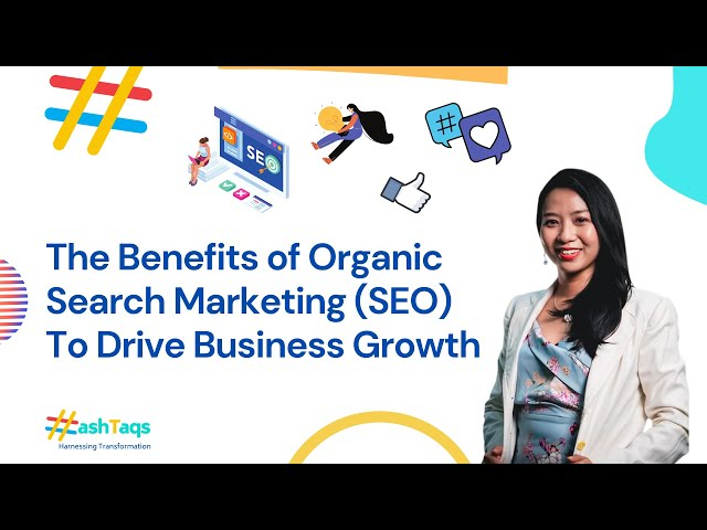 The Hash Series | Episode 5 | The Benefits of Organic Search Marketing (SEO) For Business Growth