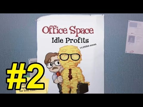 Office Space : Idle Profits - 2 -