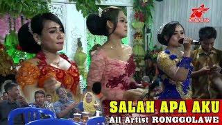 SALAH APA AKU _ All Artist Cs. RONGGOLAWE Live Jatisari, Genukharjo, Wuryantoro, Wonogiri