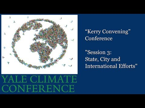 """Kerry Convening"" Conference ""Session 3:  State, City and International Efforts"""