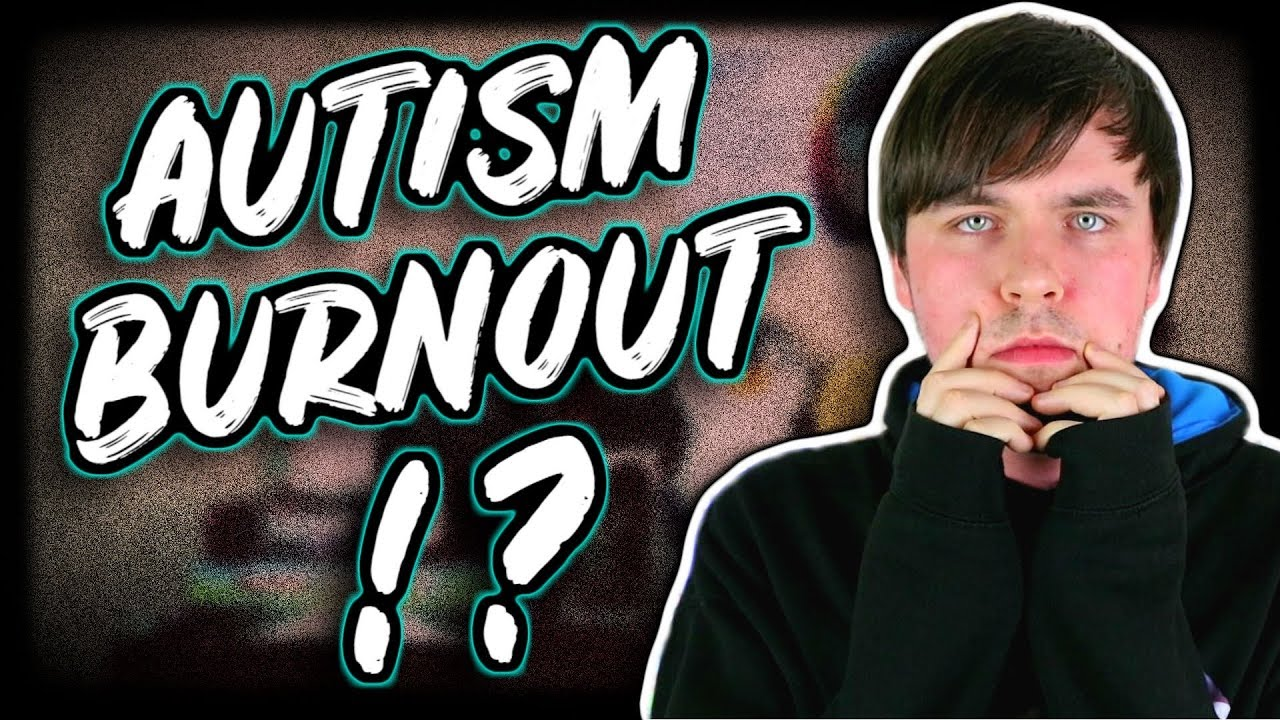The Reality Of Autism >> What Is Autistic Burnout The Reality Of Autism Burnout