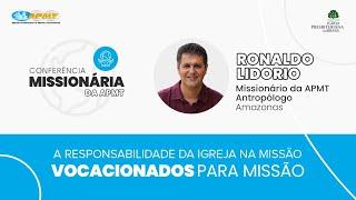 Vocacionados para Missão com Rev. Ronaldo Lidorio | Conferência Missionária da APMT