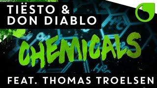 Tiësto & Don Diablo Ft. Thomas Troelsen - Chemicals (Original Mix)