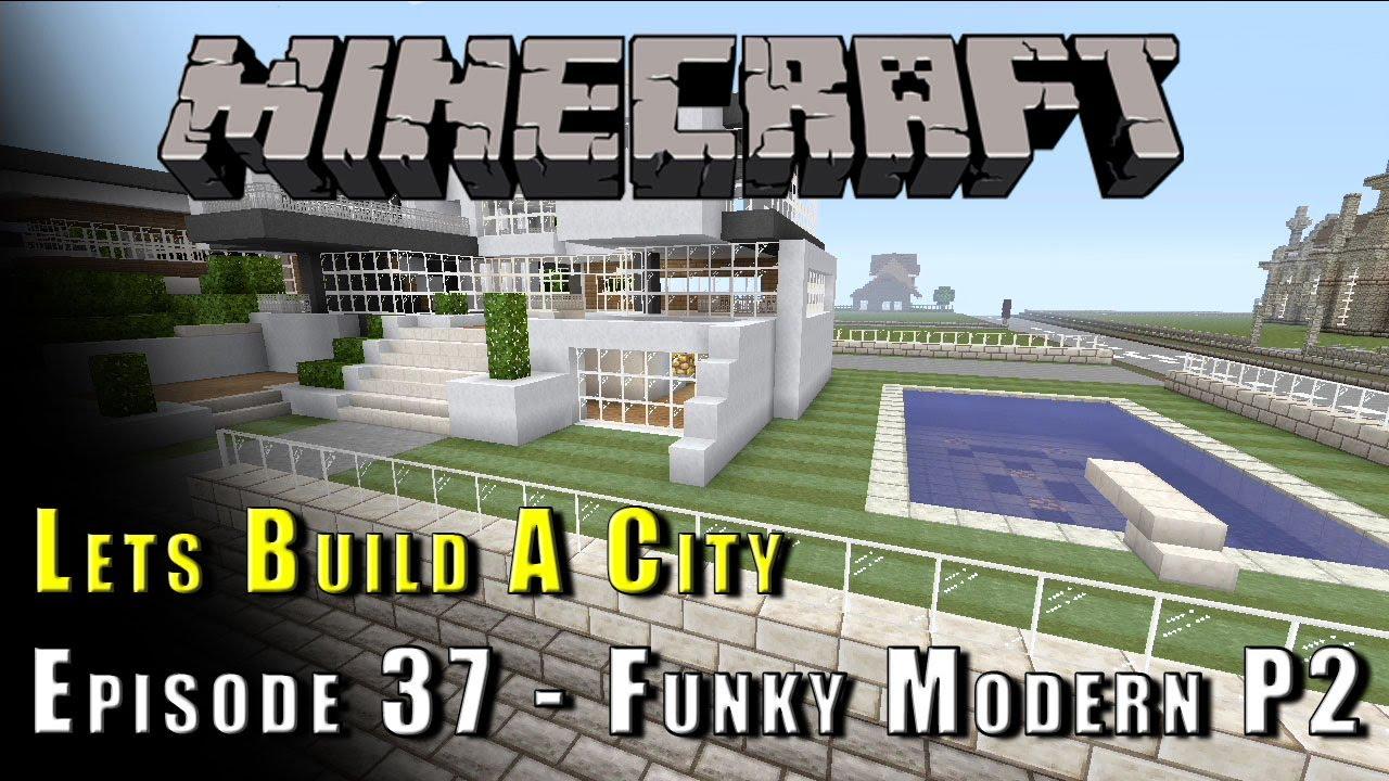 Minecraft lets build a city funky modern house p2 for Lets build modern house 7