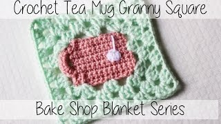 Crochet Tea Mug Granny Square | Bake Shop Blanket Series | Sewrella