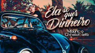 """Capa do vídeo """"Mauricio Christofoletti - Ela Só Quer Dinheiro (Clipe Oficial)"""""""