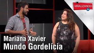 Baixar Canal Mundo Gordelícia com Mariana Xavier | Programa completo
