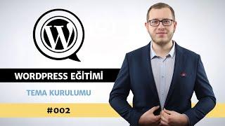 Wordpress Tema Kurulumu - Wordpress Eğitimi #002