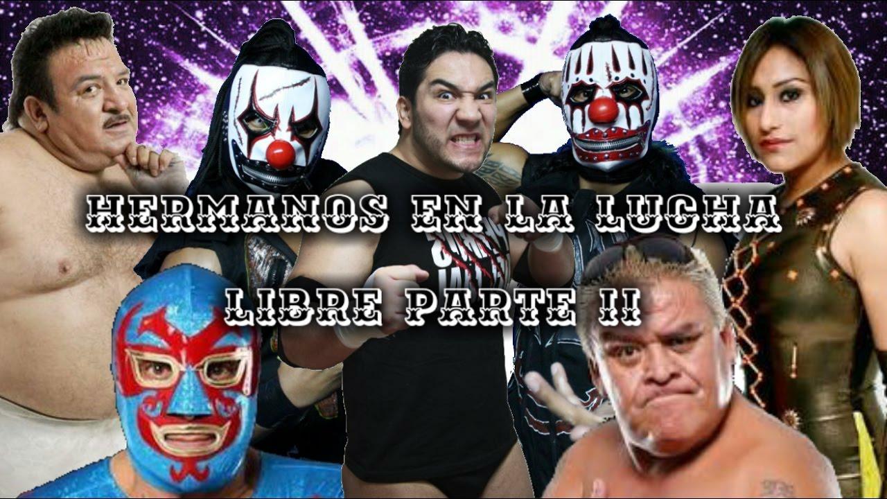 Hermanos en La Lucha Libre Mexicana Parte II - YouTube