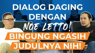 Dialog Daging Dengan Noe Letto! Bingung Ngasih Judulnya Nih! | Helmy Yahya Bicara