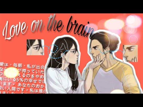 Love On The Brain ◀ Eren X Mikasa ❤[ Snk ] 🍃 LETRA .