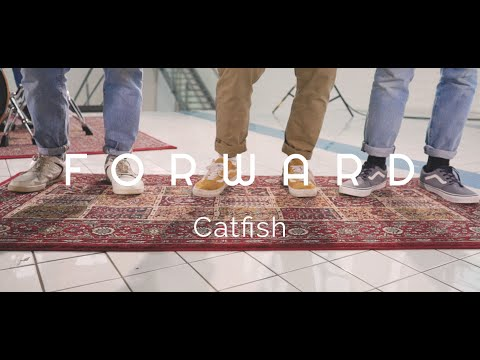 FORWARD – Catfish