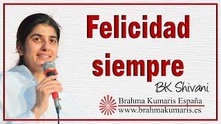 Felicidad siempre. BK Shivani. ( European Tour 2019)