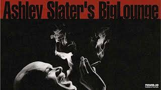 Ashley Slater - Strange Dreams, 2002 Ashley Slater`s Big Lounge