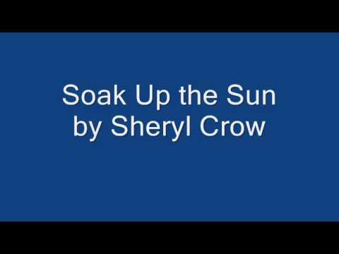Sheryl Crow - Soak Up the Sun Lyrics