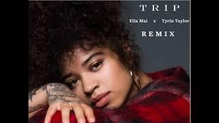 Ella Mai ft. Tyrin Taylor - Trip ( Remix)