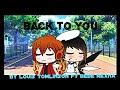 Back To You Louis Tomlinson Ft Bebe Rexha Pt4 Gvmv Gachaverse READ DESC mp3