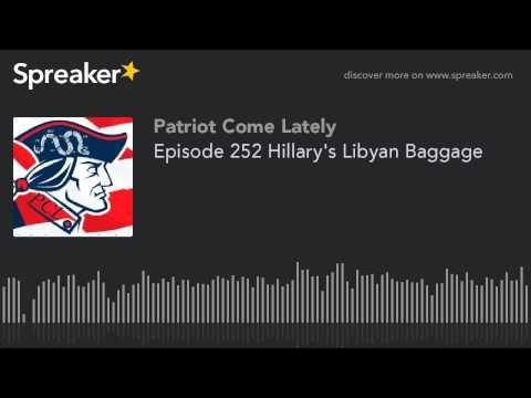 Episode 252 Hillary's Libyan Baggage