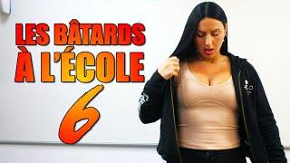 LES BÂTARDS À L'ÉCOLE 6 (feat Lyna Mahyem)