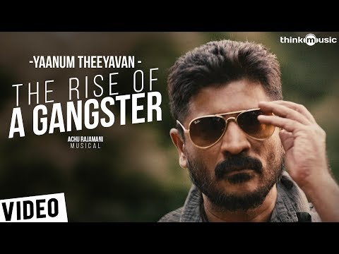 Yaanum Theeyavan | The Rise of a Gangster Video Song | Raju Sundaram, Ashwin Jerome, Varsha | Achu
