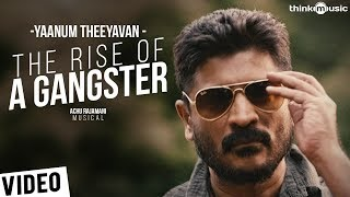 Yaanum Theeyavan | The Rise of a Gangster Song | Raju Sundaram, Ashwin Jerome, Varsha | Achu