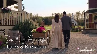 Lucas & Elizabeth: Something Beautiful (When Calls the Heart)