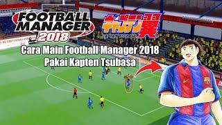 Main Menggunakan Kapten Tsubasa Dkk di Football Manager 2018