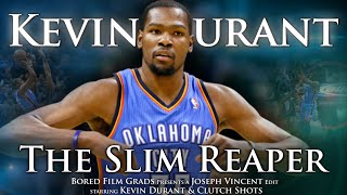 Kevin Durant - The Slim Reaper