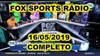 FOX SPORTS RÁDIO 16/05/2019 - FSR COMPLETO