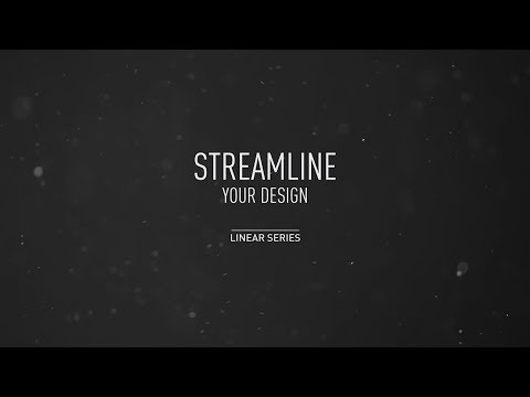 The Linear Series –Streamline your design