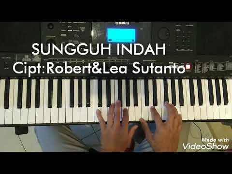 SUNGGUH INDAH (cipt. : Robert & Lea Sutanto)