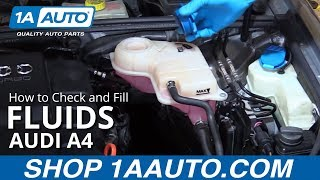 how to check and fill fluids 2004 08 audi a4