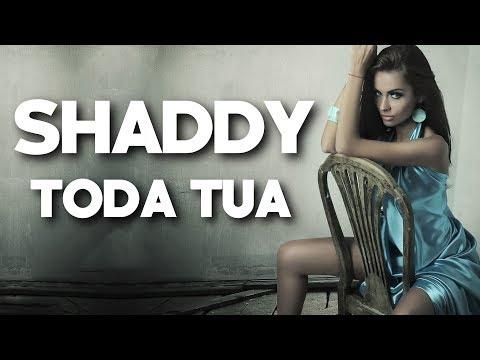Shaddy - Toda tua (2017) + LETRA