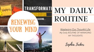 My Daily Routine of Managing THOUGHTS/Mind RENEWAL
