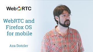 WebRTC and Firefox OS for mobile
