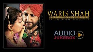 Waris Shah : Ishq Daa Waaris | All Songs | Audio Jukebox | Gurdas Maan | Juhi Chawla, Divya Dutta
