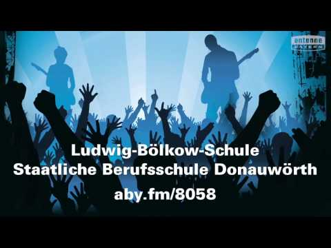 Ludwig-Bölkow-Schule Staatliche Berufsschule Donauwörth will das ANTENNE BAYERN Pausenhofkonzert