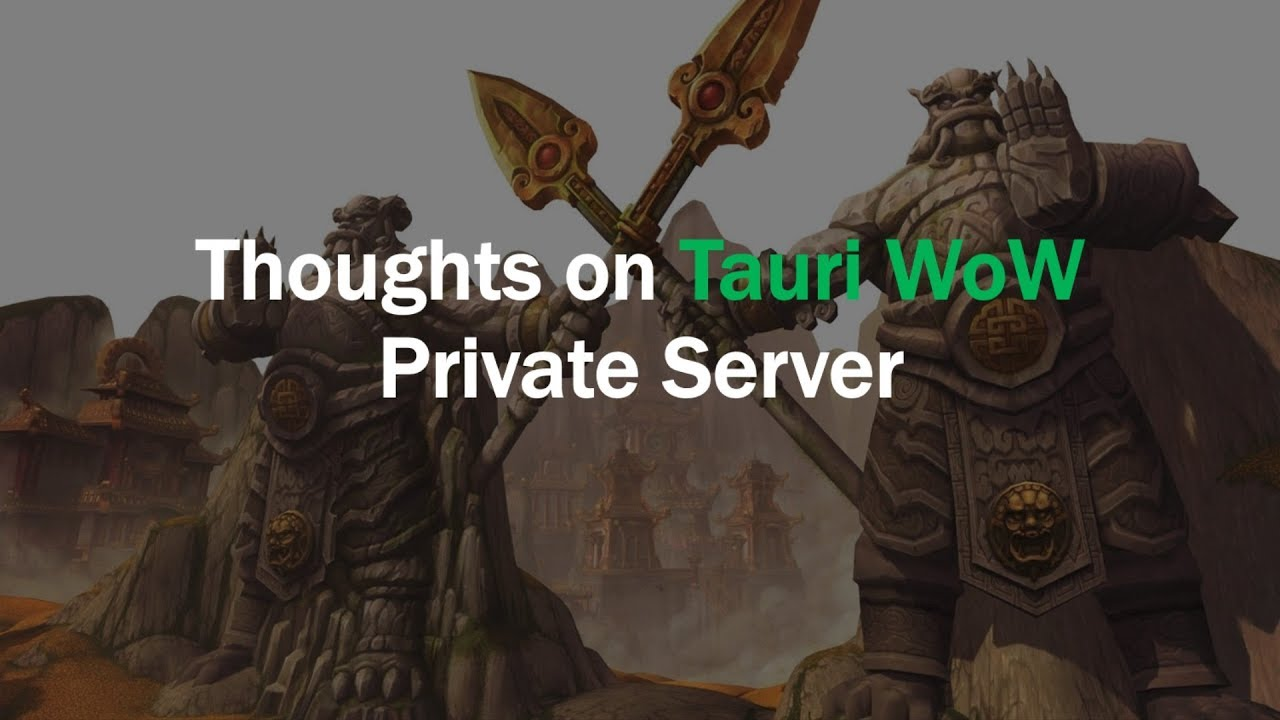 Thoughts On Tauri Wow Mop Private Server Youtube